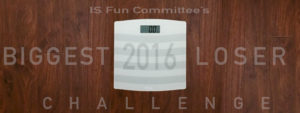 IS Fun Committee - Biggest Loser Challenge 2016